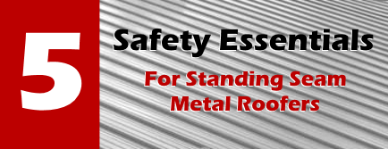 5 Safety Essentials for Standing Seam Metal Roofers